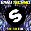 VINAI - Techno (Shelboy Edit)