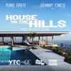 Yung Dred Ft Johnny Cinco - House On The Hills Prod. By Spiffy