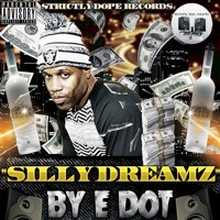 E DOT - SILLY DREAMZ
