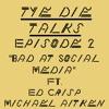 "Episode 2 - ""Bad at Social Media"" ft. Ed Crisp and Michael Aitken"
