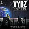 VYBZ KARTEL - SO HIGH UP ON THE MOON