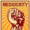 Medioker Sedunia, Bersatulah!