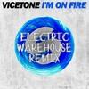 Vicetone - I'm On Fire (Electric Warehouse Remix)