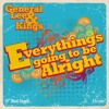 General Lee & Kings - Everything's Going To Be Alright