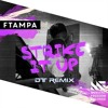 F Tampa -Strike It Up ( DT Remix )