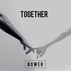 Bower - Together (Original Mix)