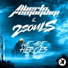 Alberto Remondini & 2SOULS - We Are Heroes Feat. MLLN LVES **OUT NOW**