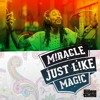 Miracle Is Just Like Magic