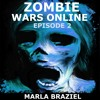 Zombie Wars Online: Episode Two (Audiobook Excerpt)
