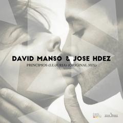 David Manso & Jose Hdez - Principios (Lujuria)(Original Mix)