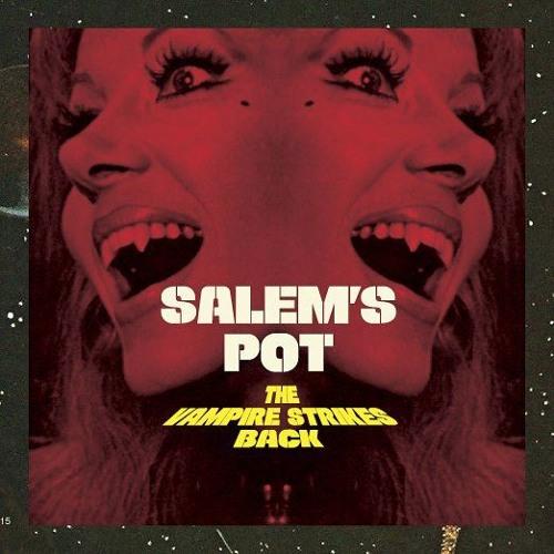 Salems Pot - The Vampire Strikes Back