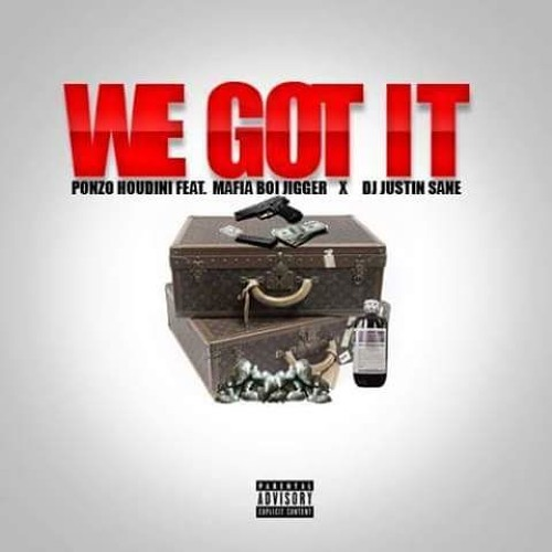 We Got It - feat Mafia Boi Jigger X DJ Justin Sane (prod by rgproductionz)