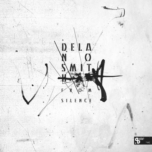 Delano Smith - From Silence (Sushitech Records)