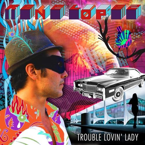 Trouble Lovin' Lady