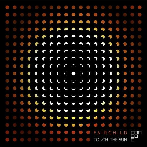 """Fairchild """"Touch The Sun"""" EP"""