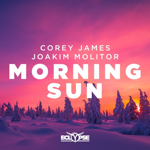 Corey James & Joakim Molitor - Morning Sun