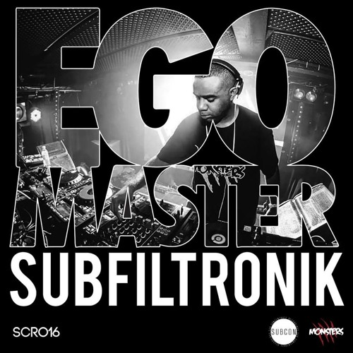 SUBFILTRONIK!!!™ - EGO MASTER (Sub Concentrate Records SCR016)