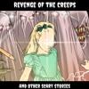 Season 1 - Episode 5: Revenge Of The Creeps Part 3