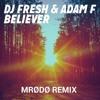 DJ Fresh & Adam F - Believer (Mrødø Remix)