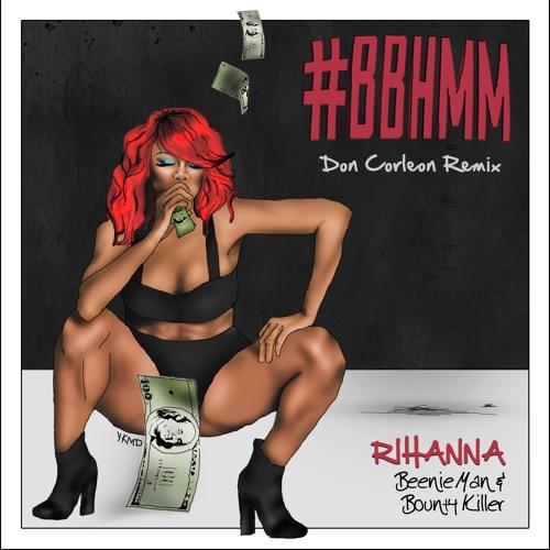 DONCORLEON BBHMM DANCEHALL REMIX FT. RIHANNA,BEENIE MAN & BOUNTY KILLER