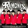 Los Ramones De Nuevo Leòn - Quieres ser mi Novia