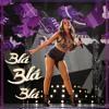 Anitta - Blá Blá Blá (Ao Vivo)