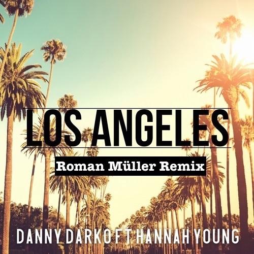 Baixar Danny Darko feat. Hannah Young - L.o.s. Angeles ( Roman Müller Remix )