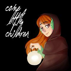Come Little Children (Vocal cover)