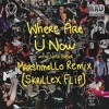 Where Are Ü Now with Justin Bieber (Marshmello Remix)[Skrillex Flip]