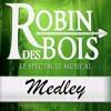 Medley Robin Des Bois