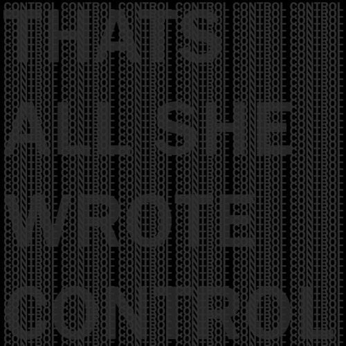 Control - Thats All She Wrote (Long Version)