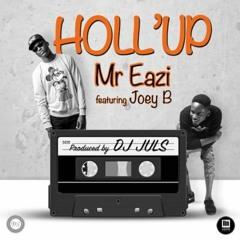 Mr Eazi Ft Joey B - Holl'up (Produced By Juls)
