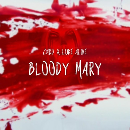 Zard x Luke Alive - Bloody Mary (Original Mix)