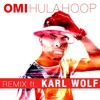 Omi - Hula Hoop Remix Ft. Karl Wolf