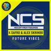 K.Safo & Alex Skrindo - Future Vibes