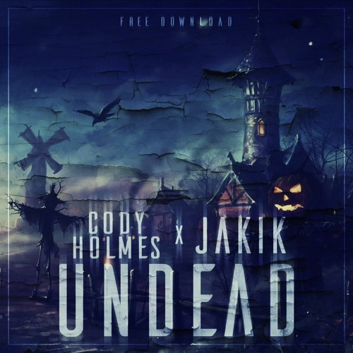 Cody Holmes & Jakik - UNDEAD (Original Mix)