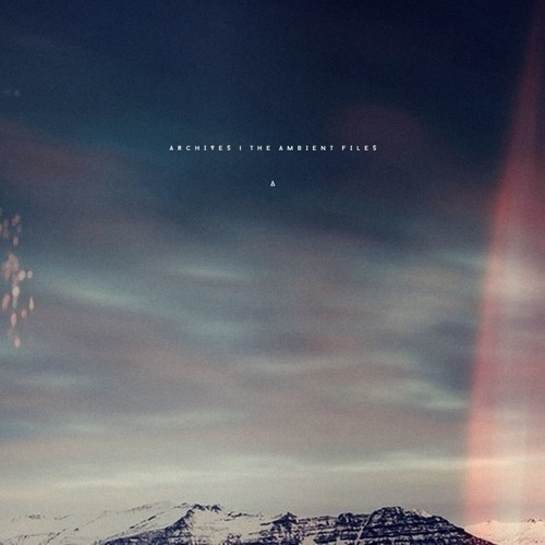 Archives - The Ambient Files   Mixed by Warmth