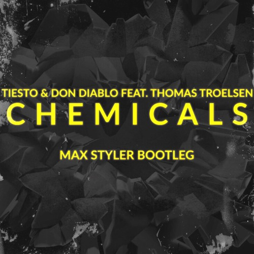 Tiesto & Don Diablo - Chemicals Feat. Thomas Troelsen (Max Styler Bootleg)