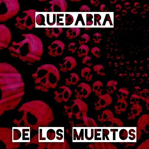 QUEDABRA - De Los Muertos