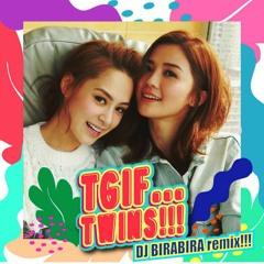TWINS - TGIF (DJ BIRABIRA Remix)