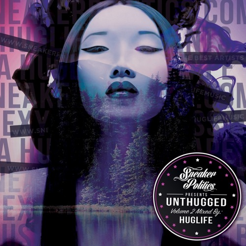 "Sneaker Politics Presents Unthugged 2 - Huglife ""Free Download"""