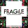 Fragile - Huglife's Unthugged Remix