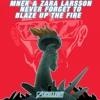 Major Lazer Vs. MNEK & Zara Larsson - Never Forget To Blaze Up The Fire (Axcellent Edit)