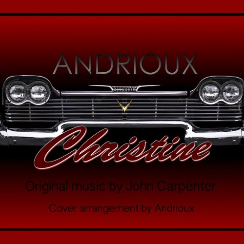 John Carpenter - Christine Theme (version by Andrioux)