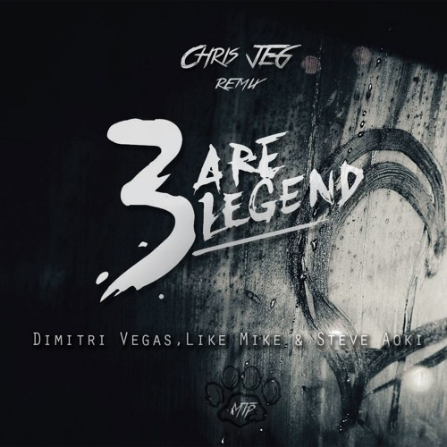 Dimitri Vegas & Like Mike & Steve Aoki - 3are Legend (Chris JEG Remix)