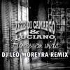Zezé Di Camargo & Luciano - Flores Em Vida (Dj Leo Moreyra Remix)