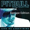 Give me everything Pitbull Instrumental