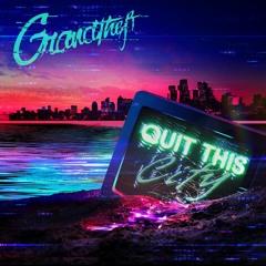 Grandtheft - Quit This City EP