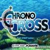 Chrono Cross into jam song