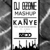 The Chainsmokers X Zedd - Kanye (0zone Mashup)[PREVIEW]